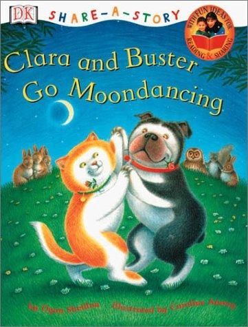 Clara and Buster Go Moondancing (DK Share-A-Story)