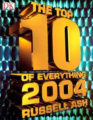 Top 10 of Everything 2004