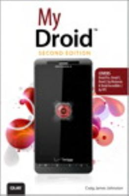 My DROID: (Covers DROID Pro and DROID X2 by Motorola, DROID Incredible 2 by HTC, DROID Charge by Samsung) (2nd Edition)