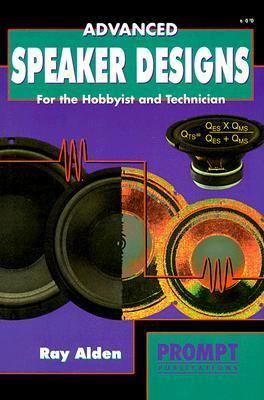 Advanced Speaker Design - Ray Alden - Paperback