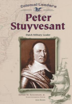 Peter Stuyvesant Dutch Military Leader