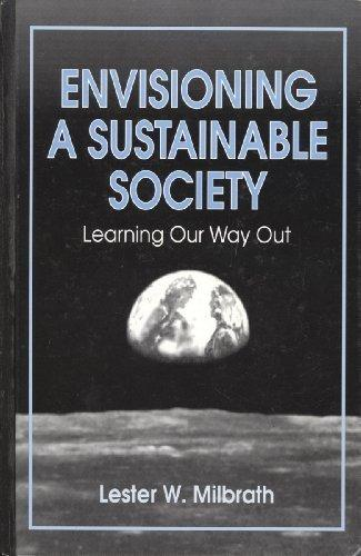 Envisioning a Sustainable Society: Learning Our Way Out (Suny Series in Environmental Public Policy)