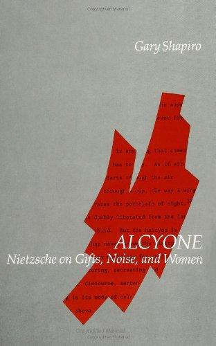 Alcyone: Nietzsche on Gifts, Noise, and Women (S U N Y Series in Contemporary Continental Philosophy) (Contemporary Continental Philosophy Ser)