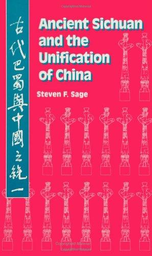 Ancient Sichuan and the Unification of China (S U N Y Series in Chinese Local Studies)