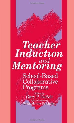 Teacher Induction and Mentoring: School-Based Collaborative Programs (S U N Y Series, Educational Leadership) (S U N Y Series on Educational Leadership)