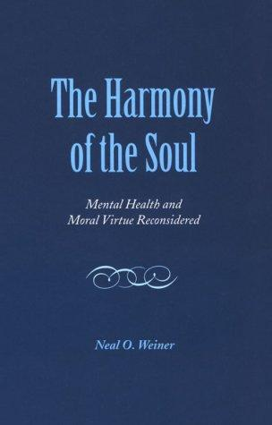 The Harmony of the Soul: Mental Health and Moral Virtue Reconsidered (S U N Y Series in the Philosophy of Psychology)
