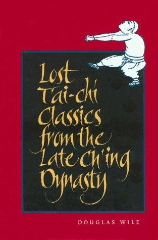 Lost Tai'-Chi Classics from the Late Ch'Ing Dynasty (Suny Series in Chinese Philosophy and Culture)