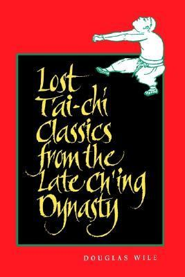 Lost Tai'-Chi Classics from the Late Ch'Ing Dynasty