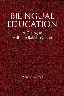Bilingual Education A Dialogue With the Bakhtin Circle