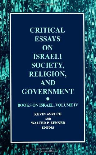 Critical Essays on Israeli Society, Religion, and Government (Books on Israel, Vol. 4)