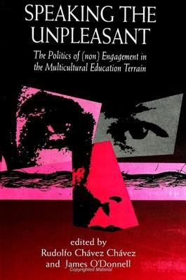Speaking the Unpleasant: The Politics of (Non)Engagement in the Multicultural Education Terrain (Suny Series, the Social Context of Education)