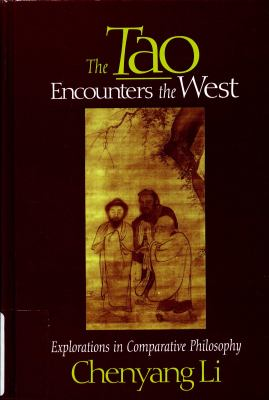 The Tao Encounters the West: Explorations in Comparative Philosophy (S U N Y Series in Chinese Philosophy and Culture)