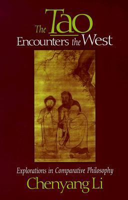 Tao Encounters the West Explorations in Comparative Philosophy