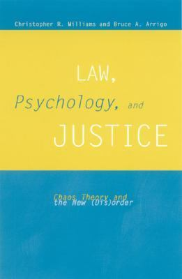 Law, Psychology, and Justice Chaos Theory and New (Dis)Order