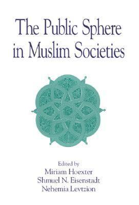 Public Sphere in Muslim Societies