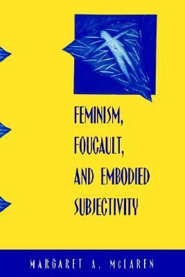 mclaren feminism foucault and embodied subjectivity pdf