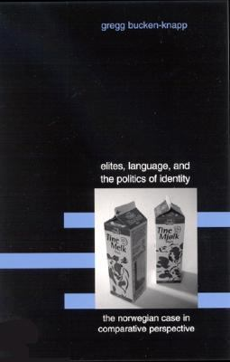 Elites, Language, and the Politics of Identity The Norwegian Case in Comparative Perspective