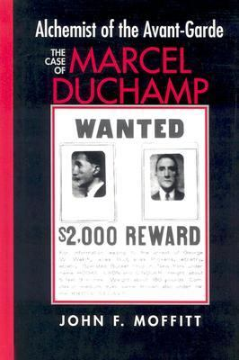 Alchemist of the Avant-Garde The Case of Marcel Duchamp