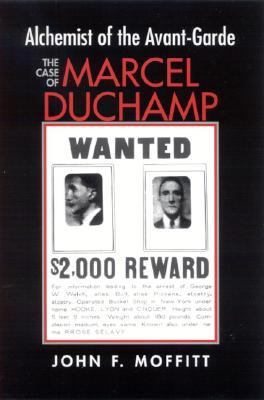 Alchemist of the Avant-Garde The Case of Marcel Duchamp