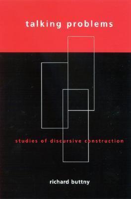 Talking Problems Studies of Discursive Construction