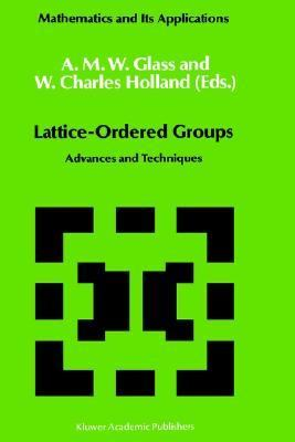 Lattice-Ordered Groups Advances and Techniques