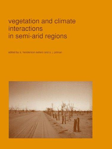 Vegetation and climate interactions in semi-arid regions (Advances in Vegetation Science)
