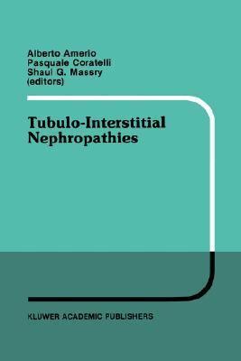 Tubulo-Interstitial Nephropathies Proceedings of the 4th Bari Seminar in Nephrology, Bari, Italy, April 25-28, 1990