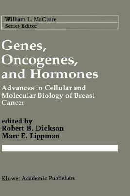 Genes, Oncogenes, and Hormones Advances in Cellular and Molecular Biology of Breast Cancer