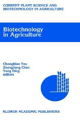 Biotechnology in Agriculture Proceedings of the First Asia-Pacific Conference on Agricultural Biotechnology, Beijing, China, 20-24 August 1992