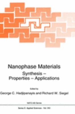 Nanophase Materials Synthesis - Properties - Applications