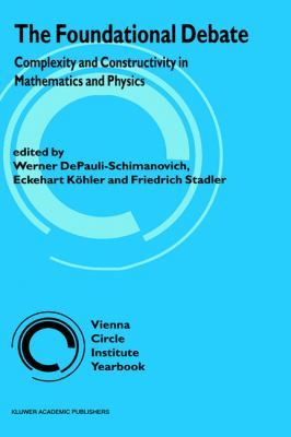 Foundational Debate: Complexity and Constructivity in Mathematics and Physics