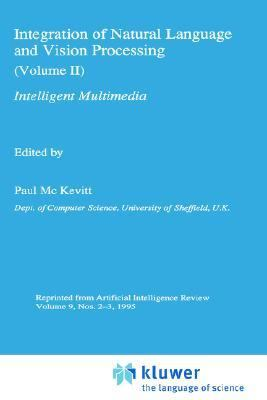 Integration of Natural Language and Vision Processing Intelligent Multimedia