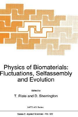 Physics of Biomaterials Fluctuations, Selfassembly and Evolution