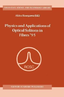 Physics and Applications of Optical Solitons in Fibers '95 Proceedings of the Symposium Held in Kyoto, November 14-17, 1995