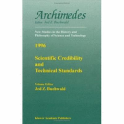 Scientific Credibility and Technical Standards in 19th and Early 20th Century Germany and Britain
