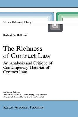 Richness of Contract Law An Analysis and Critique of Contemporary Theories of Contract Law