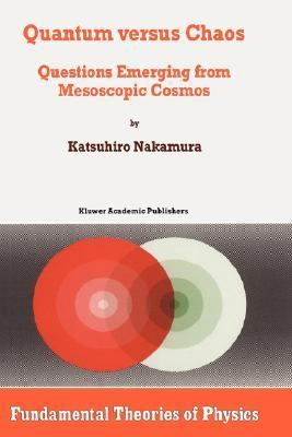 Quantum Versus Chaos Questions Emerging from Mesoscopic Cosmos