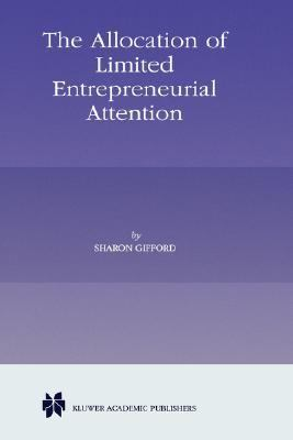 Allocation of Limited Enterpreneurial Attention