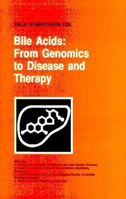 Bile Acids From Genomics to Disease and Therapy