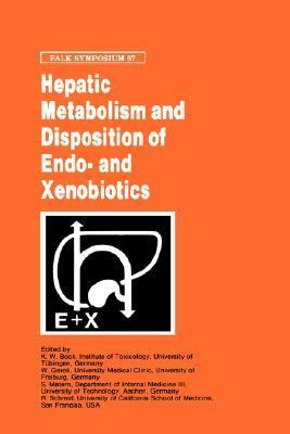 Hepatic Metabolism and Disposition of Endo-And Xenobiotics