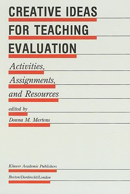 Creative Ideas for Teaching Evaluation Activities, Assignments, and Resources