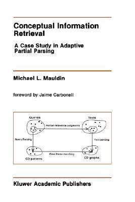 Conceptual Information Retrieval A Case Study in Adaptive Partial Parsing
