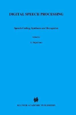 Digital Speech Processing Speech Coding, Synthesis and Recognition
