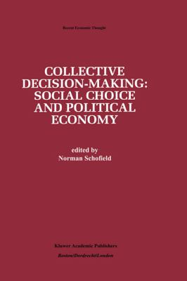 Collective Decision-Making Social Choice and Political Economy
