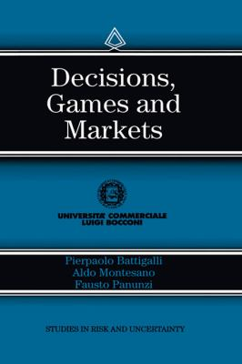 Decisions, Games, and Markets