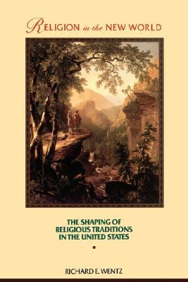 Religion in the New World The Shaping of Religious Traditions in the United States