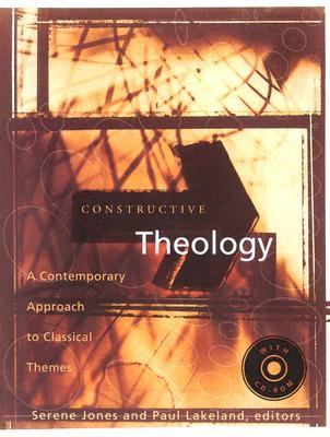 Constructive Theology: A Contemporary Approach to Classic Themes: A Project of The Workgroup On Constructive Christian Theology
