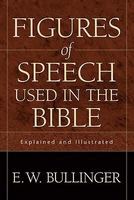 figures of speech used in the Figures of speech used in the bible: explained and illustrated, by e w bullinger, dd how is it that ye do not understand then understood they.