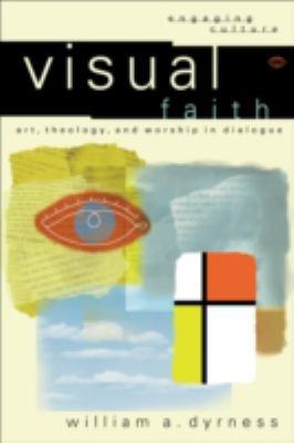 Visual Faith Art, Theology, and Worship in Dialogue