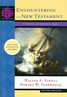 Encountering the New Testament A Historical and Theological Survey